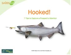 Hooked - 7 Tips to Capture a Prospect's Attention